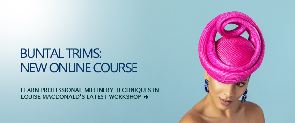 Buntal trims: New online course; Learn professional millinery techniques in Louise Macdonald's latest workshop